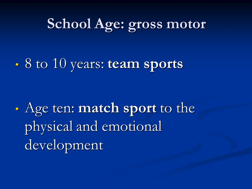 School Age: gross motor