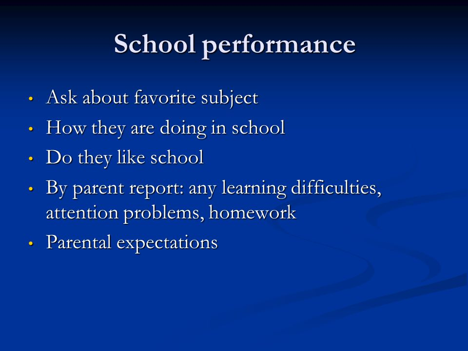 School performance Ask about favorite subject