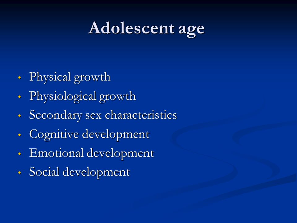 Adolescent age Physical growth Physiological growth