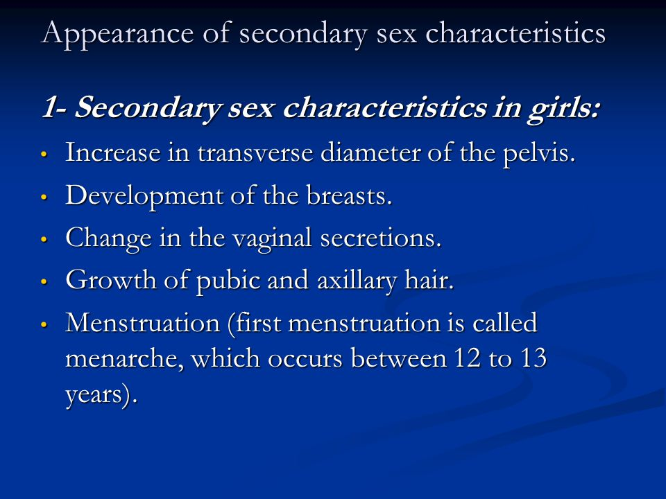 Appearance of secondary sex characteristics