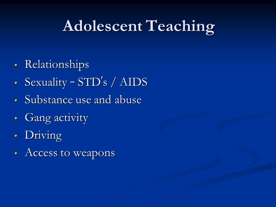 Adolescent Teaching Relationships Sexuality – STD's / AIDS