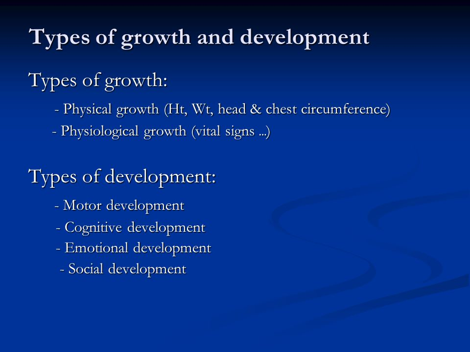 Types of growth and development