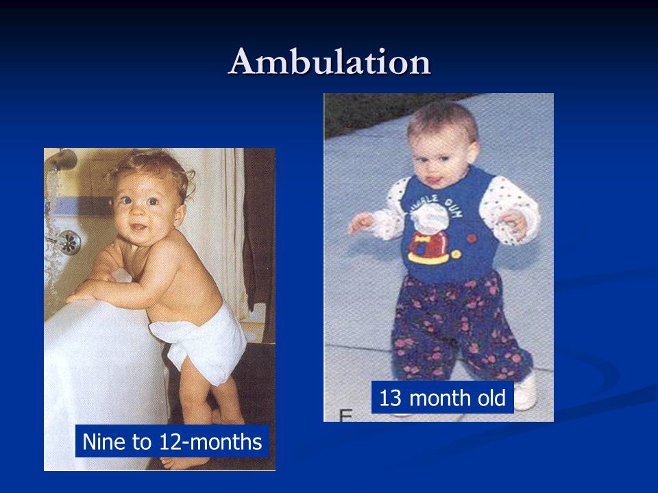 Ambulation N 13 month old Nine to 12-months