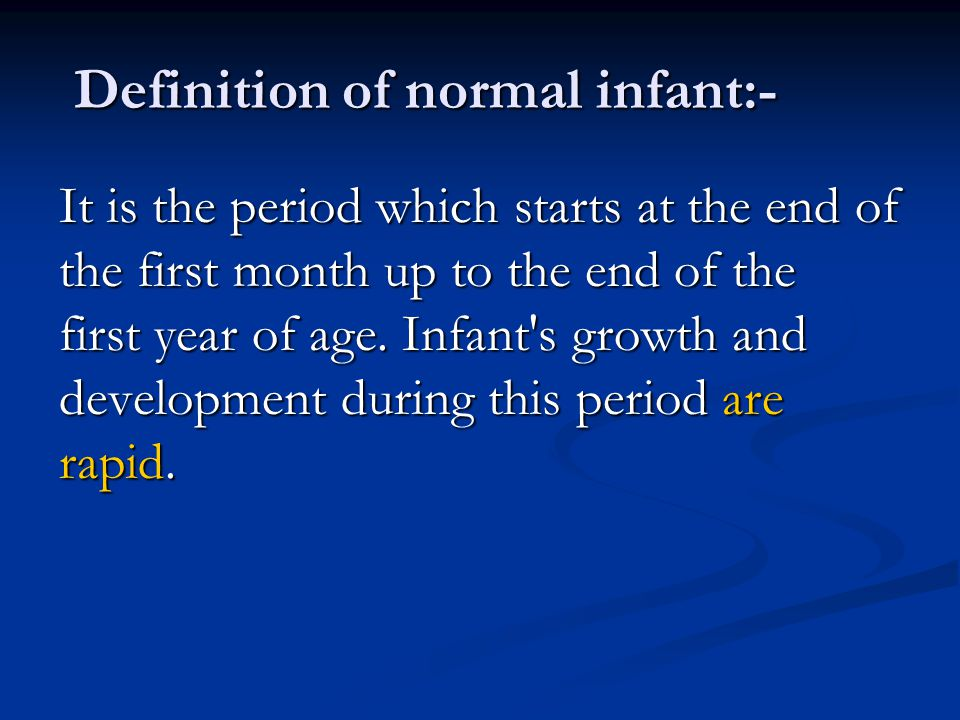 Definition of normal infant:-
