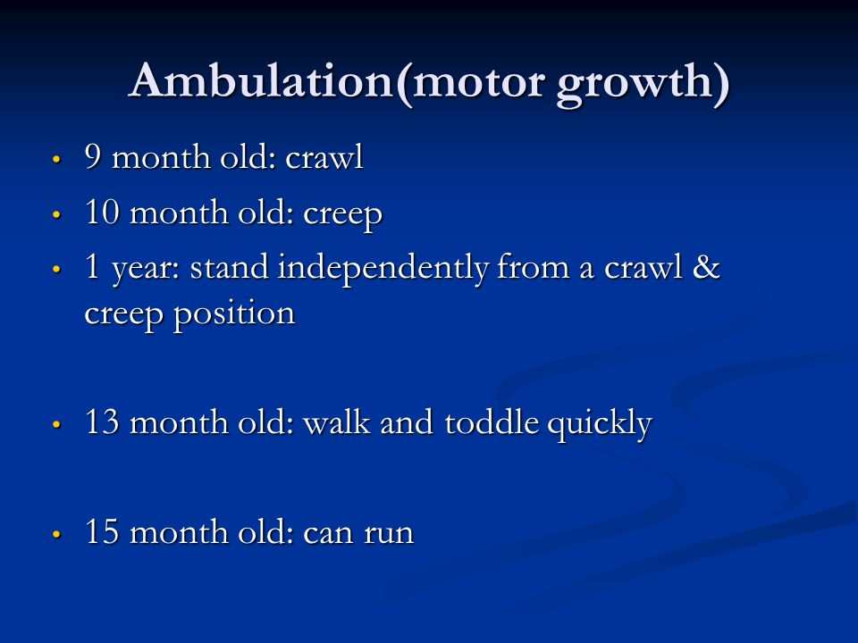 Ambulation(motor growth)