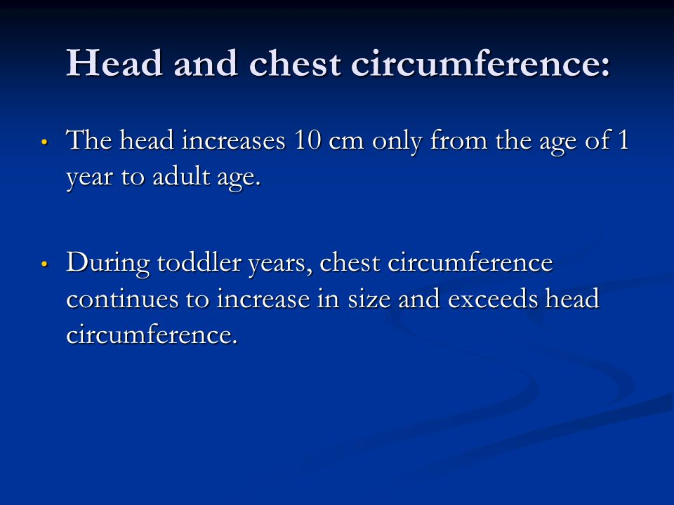 Head and chest circumference:
