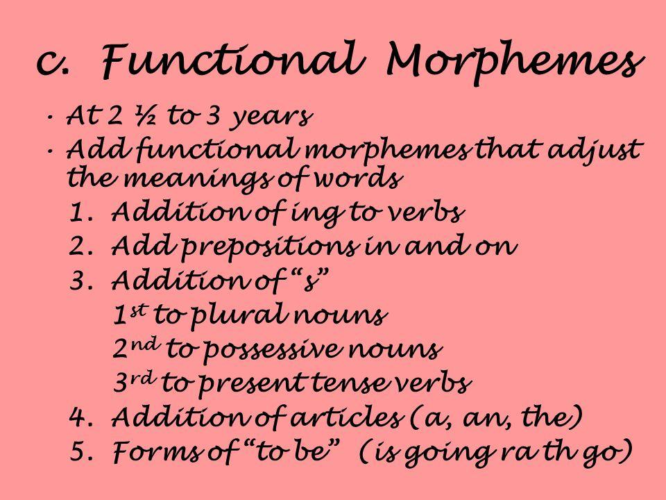 c. Functional Morphemes