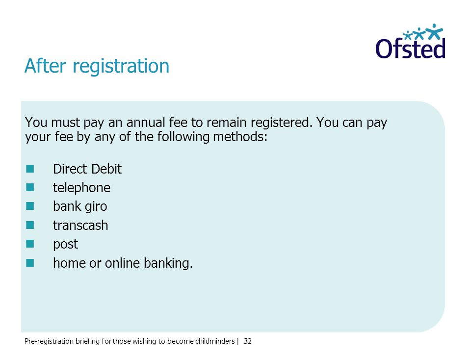 After registration You must pay an annual fee to remain registered. You can pay your fee by any of the following methods: