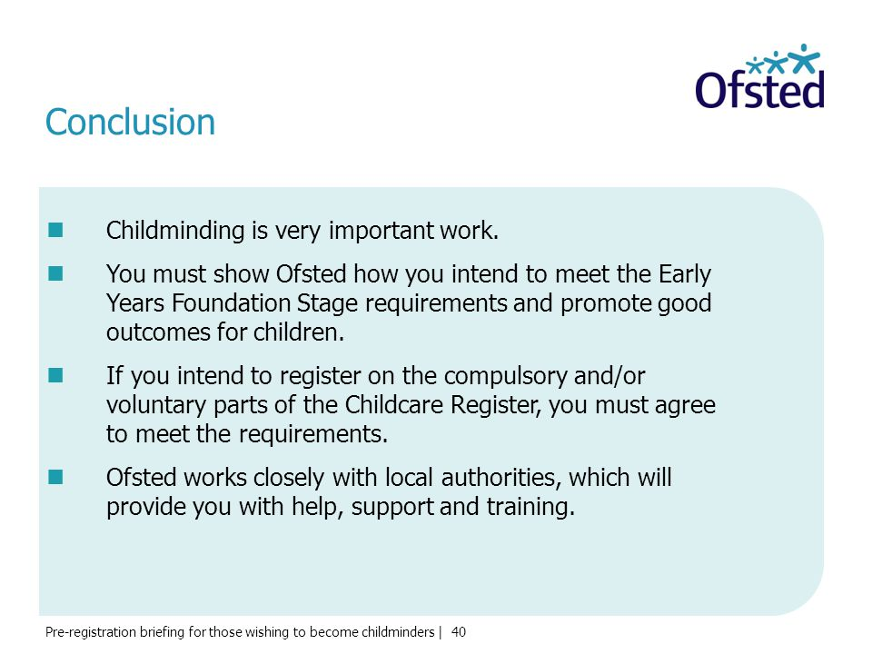 Conclusion Childminding is very important work.