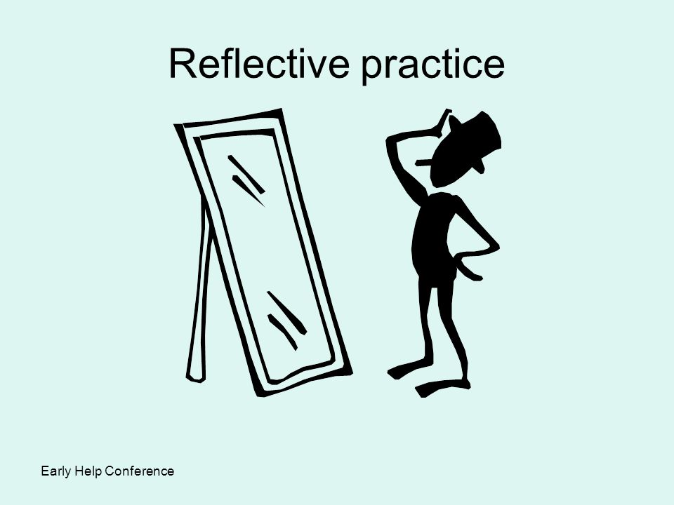 Reflective practice Early Help Conference