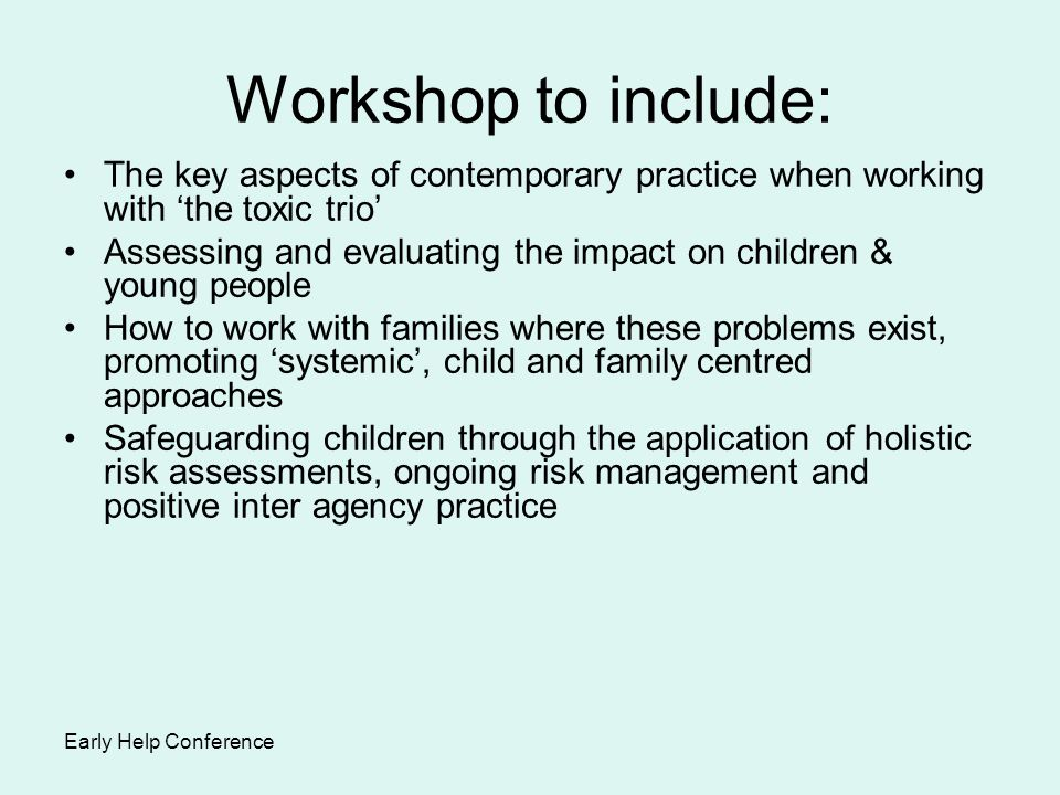 Workshop to include: The key aspects of contemporary practice when working with 'the toxic trio'