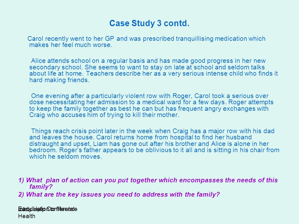 Case Study 3 contd. Carol recently went to her GP and was prescribed tranquillising medication which makes her feel much worse.