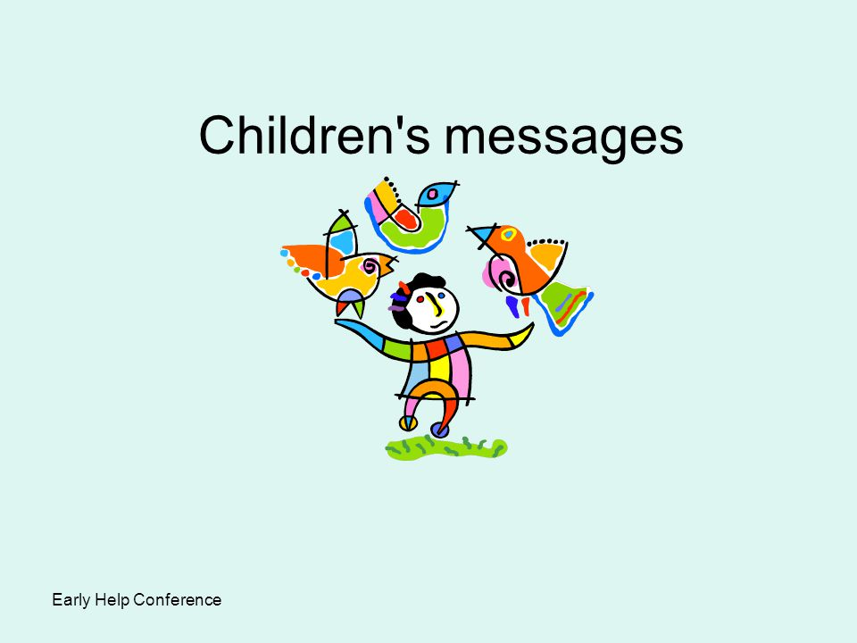 Children s messages Early Help Conference