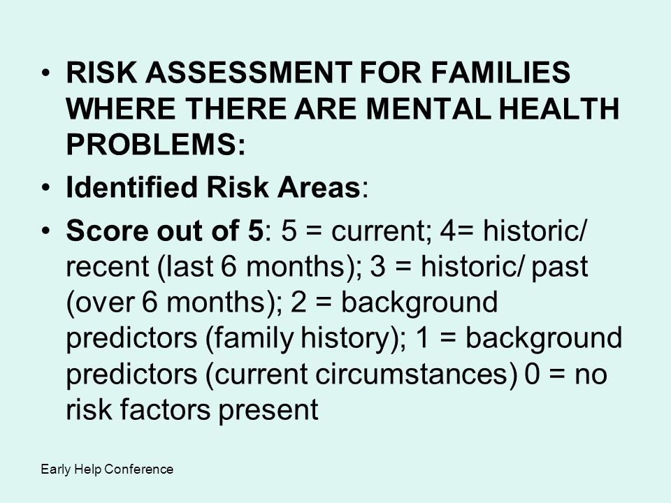 RISK ASSESSMENT FOR FAMILIES WHERE THERE ARE MENTAL HEALTH PROBLEMS: