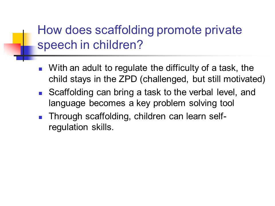 How does scaffolding promote private speech in children