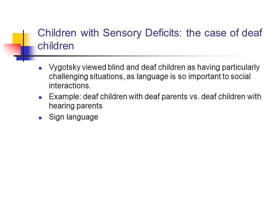 Children with Sensory Deficits: the case of deaf children