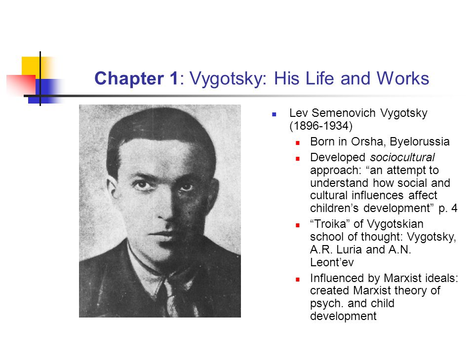 Chapter 1: Vygotsky: His Life and Works
