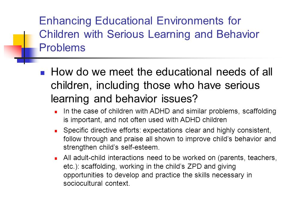 Enhancing Educational Environments for Children with Serious Learning and Behavior Problems