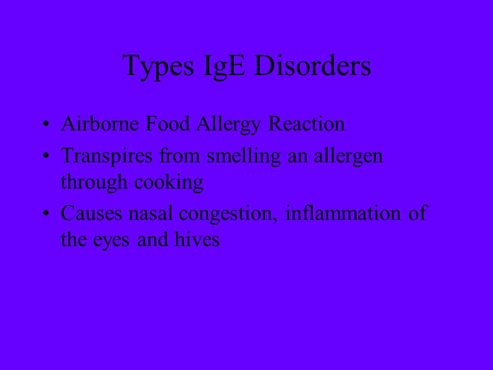 Types IgE Disorders Airborne Food Allergy Reaction