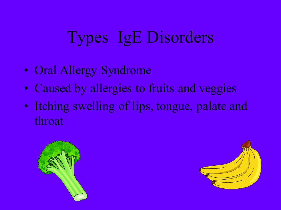 Types IgE Disorders Oral Allergy Syndrome