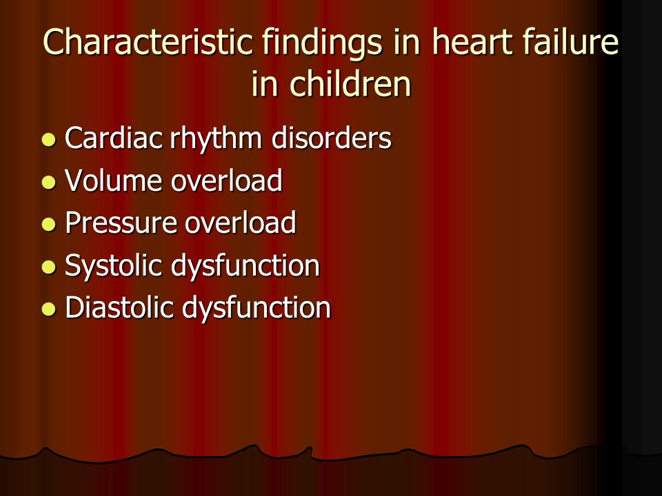 Characteristic findings in heart failure in children