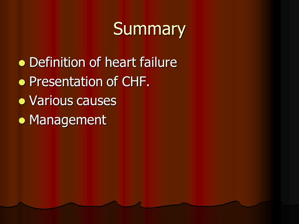 Summary Definition of heart failure Presentation of CHF.