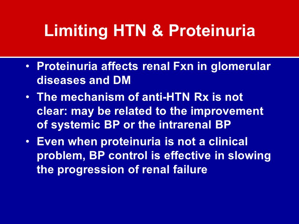 Limiting HTN & Proteinuria