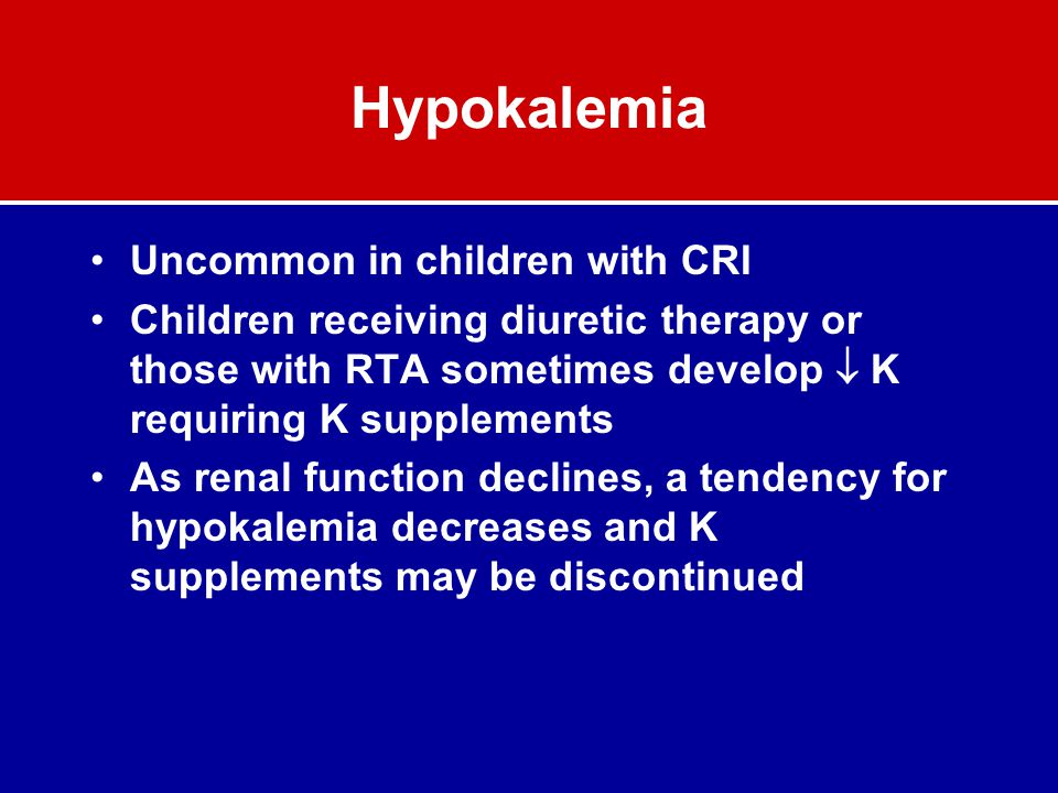 Hypokalemia Uncommon in children with CRI
