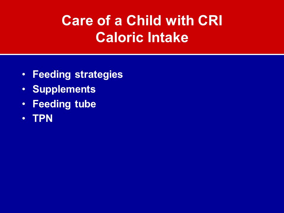 Care of a Child with CRI Caloric Intake
