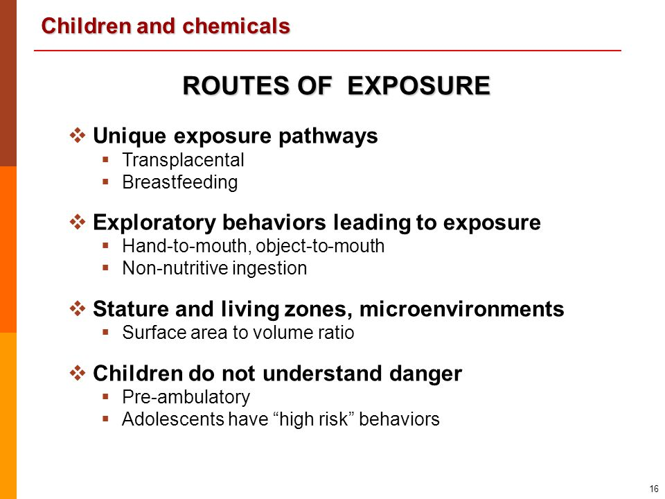 ROUTES OF EXPOSURE Unique exposure pathways