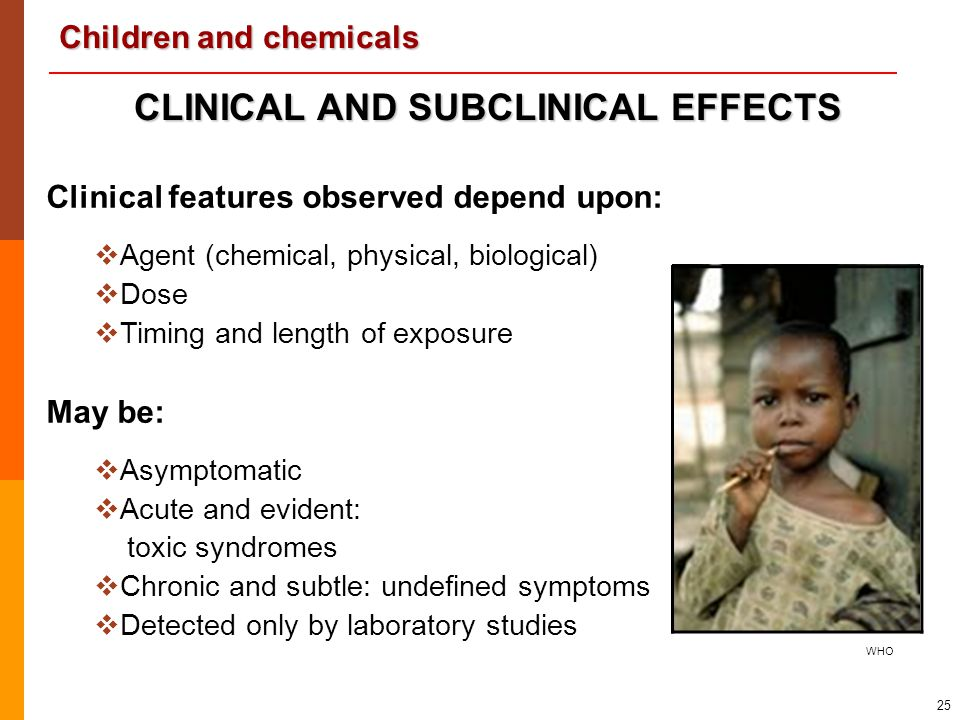 CLINICAL AND SUBCLINICAL EFFECTS