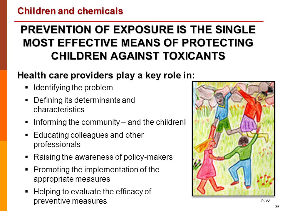 PREVENTION OF EXPOSURE IS THE SINGLE MOST EFFECTIVE MEANS OF PROTECTING CHILDREN AGAINST TOXICANTS