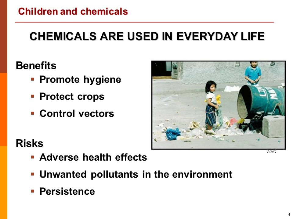 CHEMICALS ARE USED IN EVERYDAY LIFE