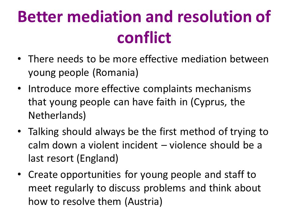 Better mediation and resolution of conflict
