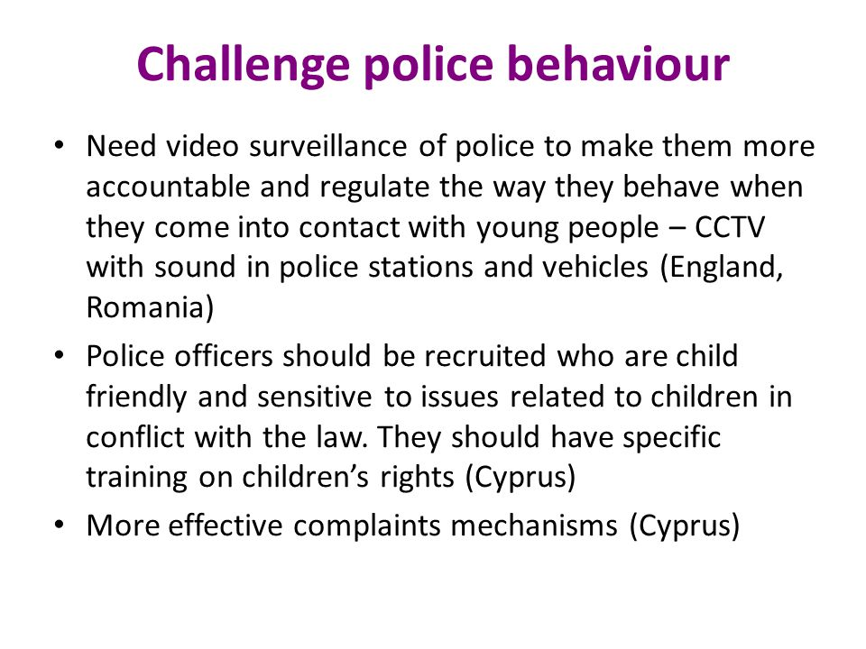 Challenge police behaviour