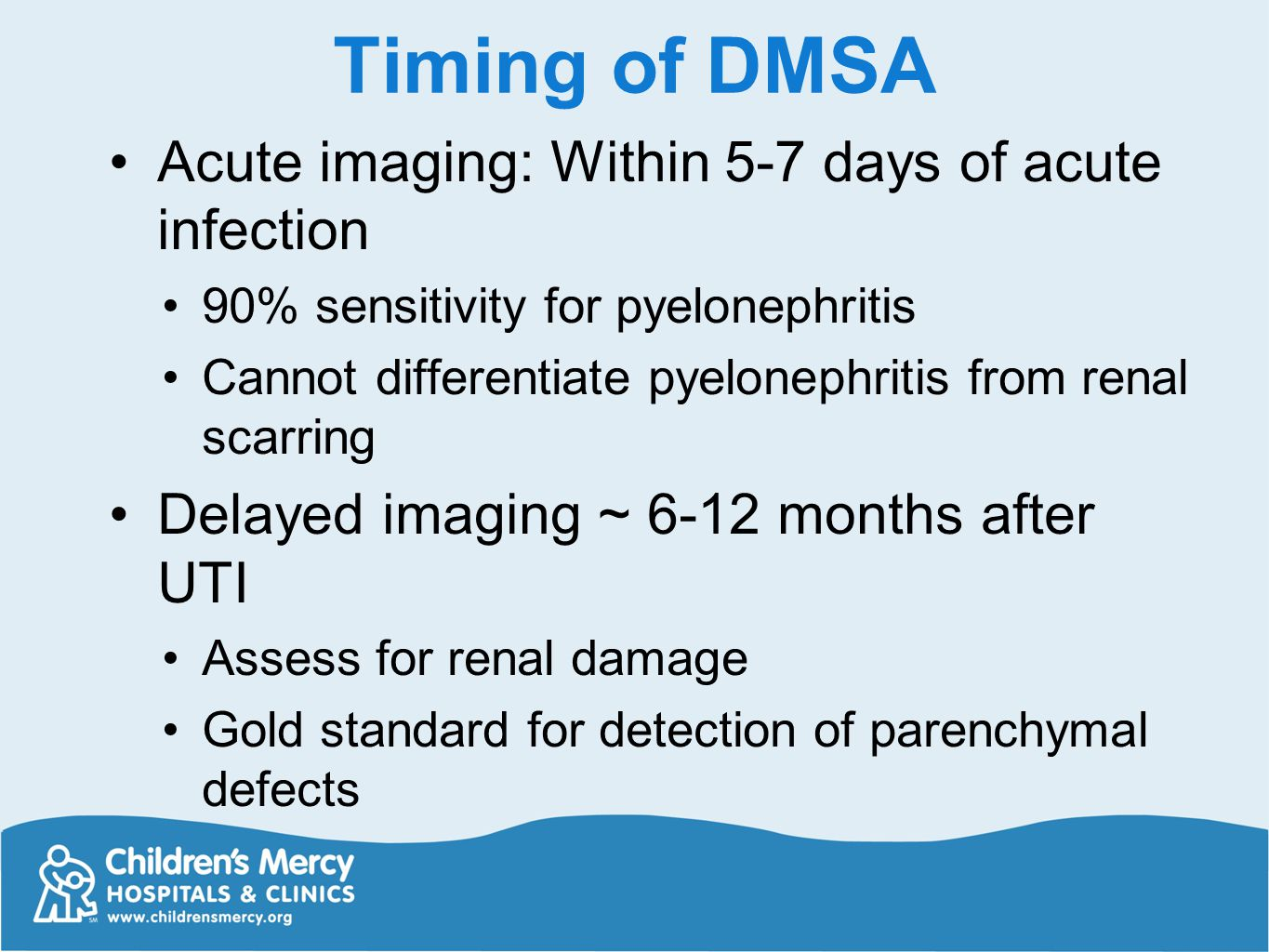 Timing of DMSA Acute imaging: Within 5-7 days of acute infection