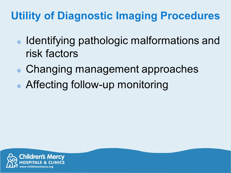Utility of Diagnostic Imaging Procedures