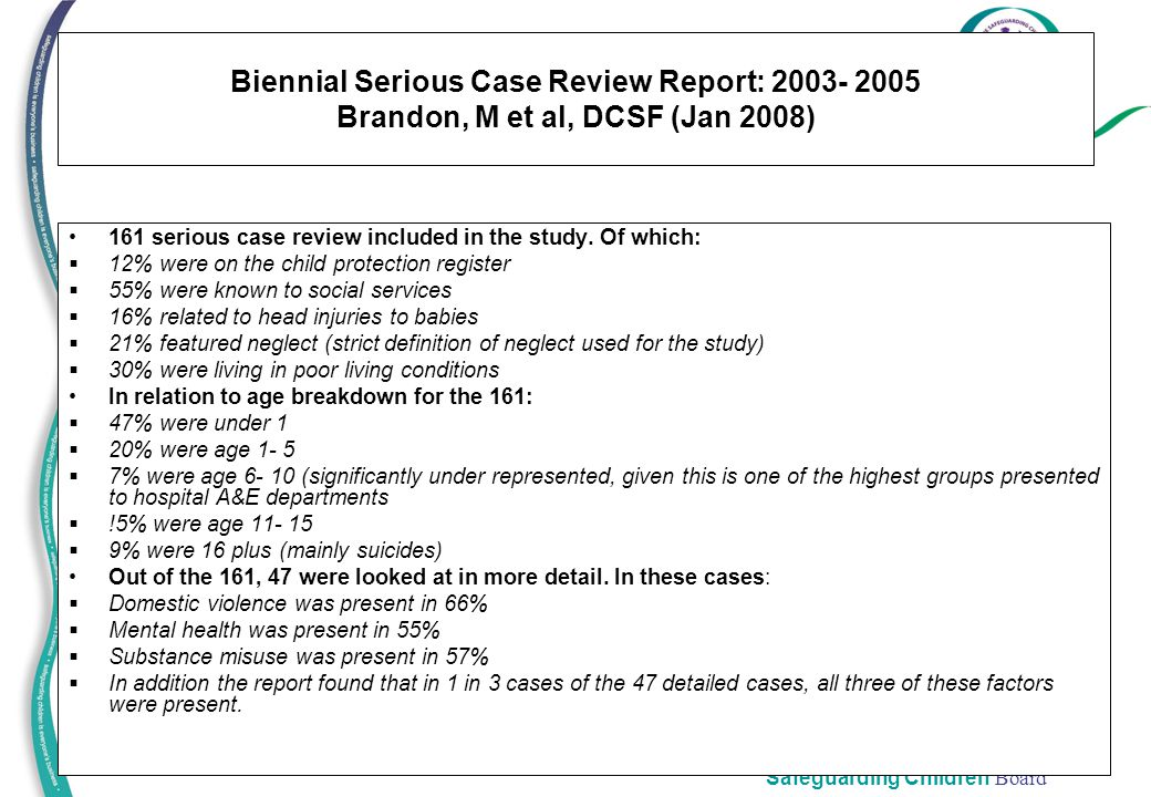 Biennial Serious Case Review Report: 2003- 2005 Brandon, M et al, DCSF (Jan 2008)