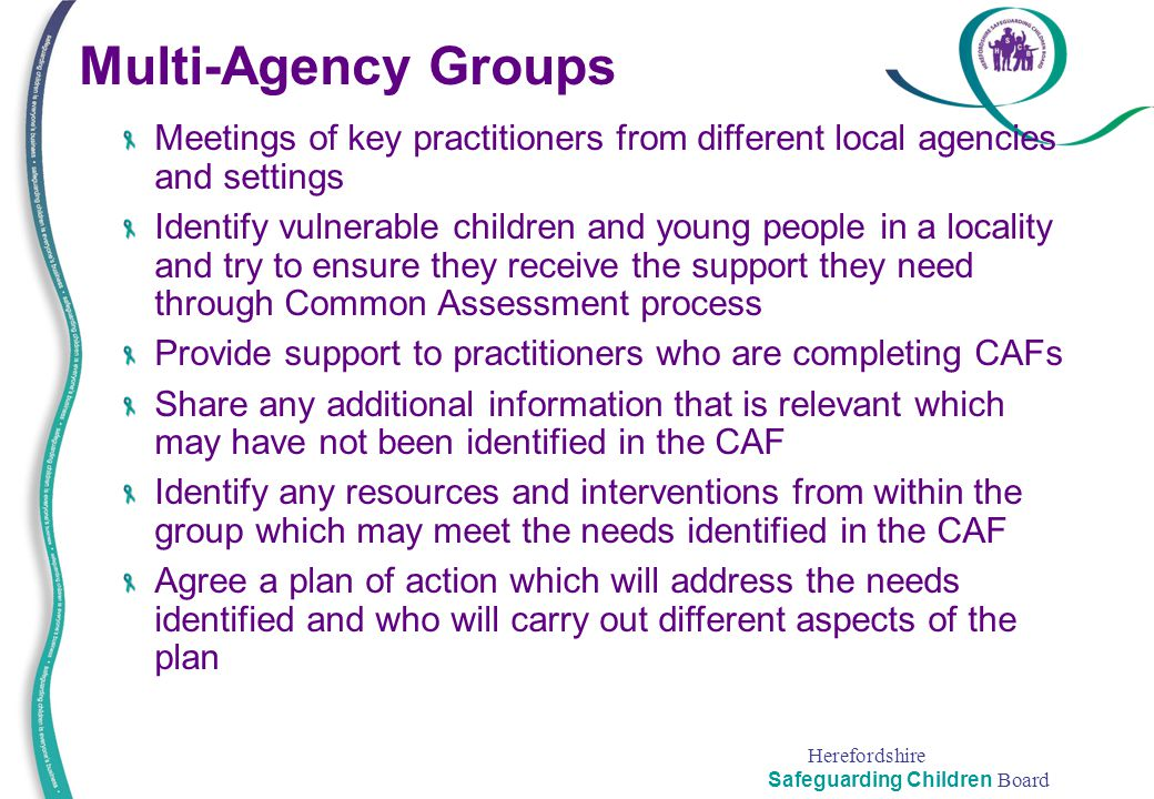Multi-Agency Groups Meetings of key practitioners from different local agencies and settings.