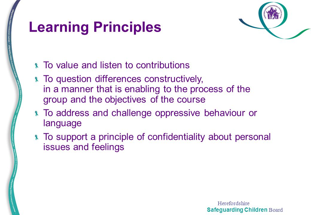 Learning Principles To value and listen to contributions