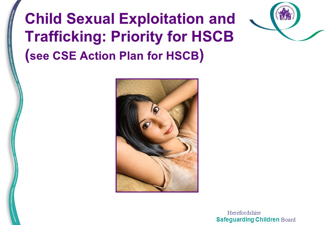 Child Sexual Exploitation and Trafficking: Priority for HSCB (see CSE Action Plan for HSCB)