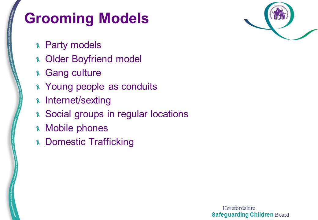 Grooming Models Party models Older Boyfriend model Gang culture