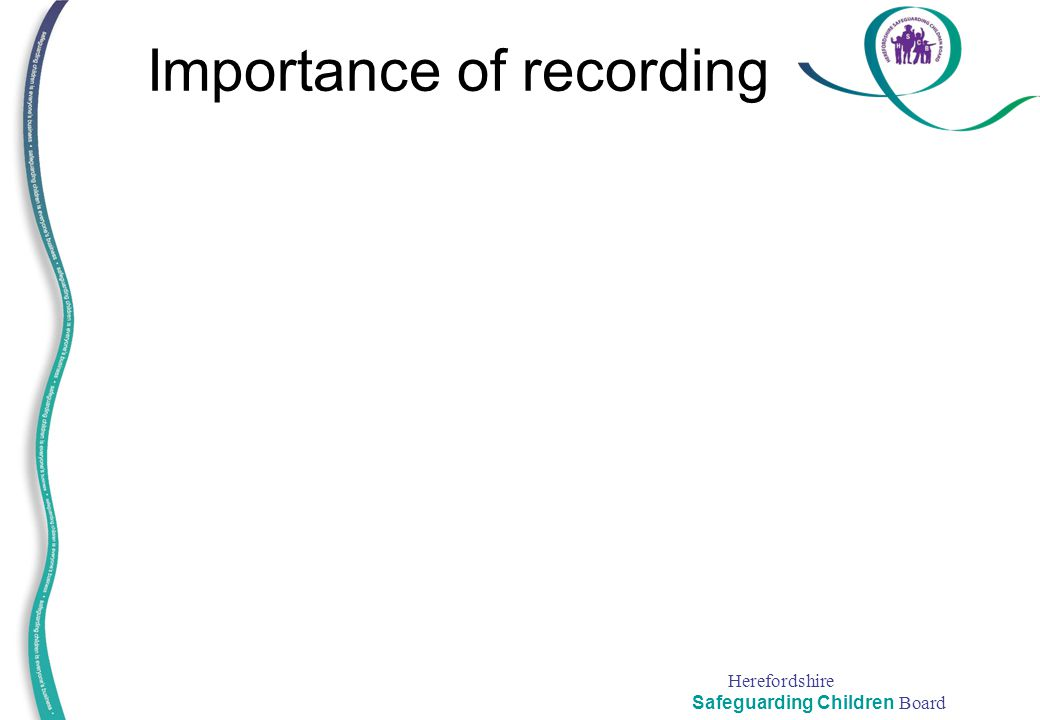 Importance of recording