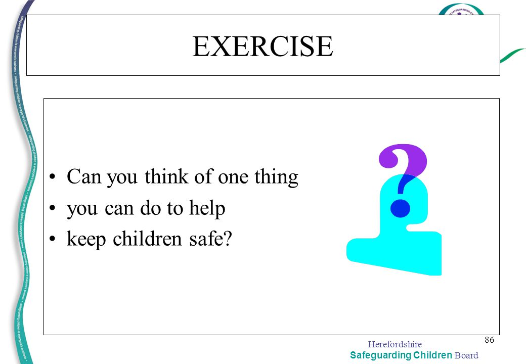 EXERCISE Can you think of one thing you can do to help