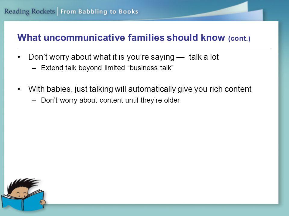 What uncommunicative families should know (cont.)