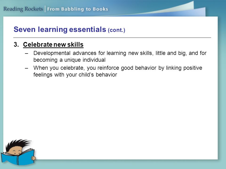 Seven learning essentials (cont.)