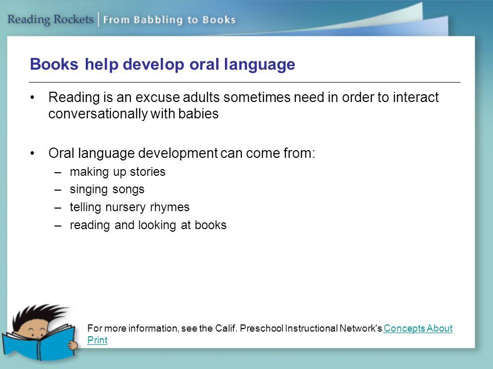 Books help develop oral language