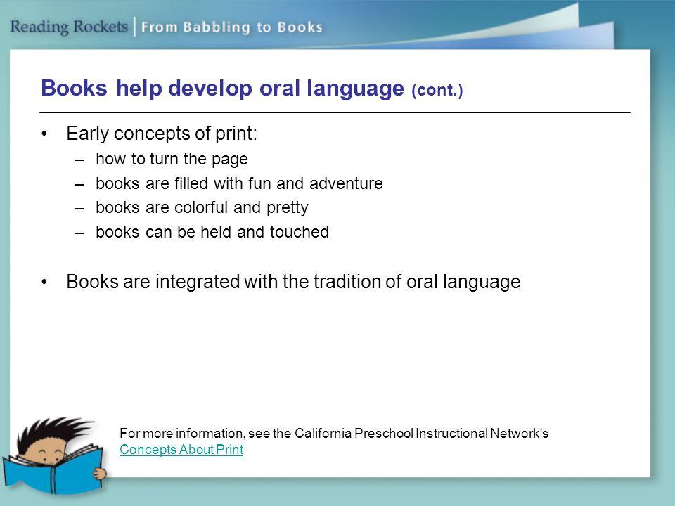 Books help develop oral language (cont.)
