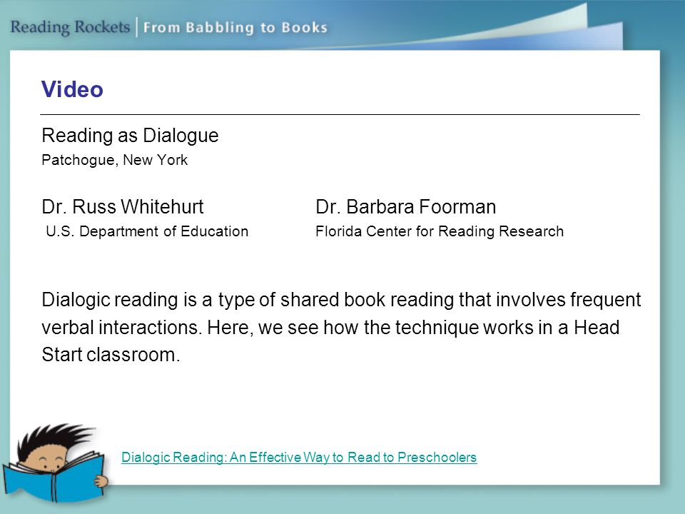Video Reading as Dialogue Dr. Russ Whitehurt Dr. Barbara Foorman