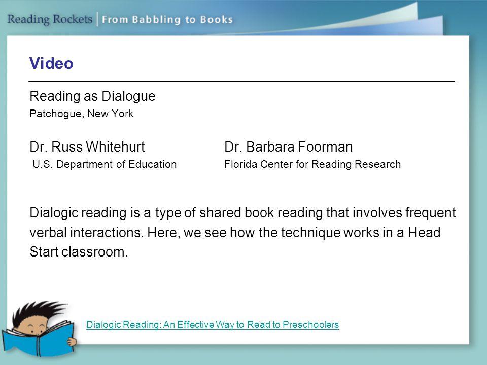 Video Reading as Dialogue Dr. Russ Whitehurt Dr. Barbara Foorman